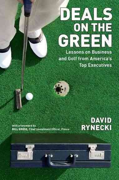 Deals on the green : lessons on business and golf from America