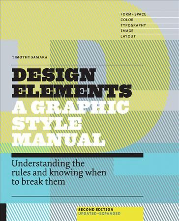 Design elements : : understanding the rules and knowing when to break them