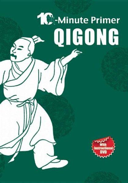 Qigong : 10-minute primer /