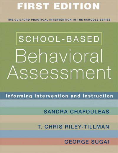 School-based behavioral assessment : informing intervention and instruction /