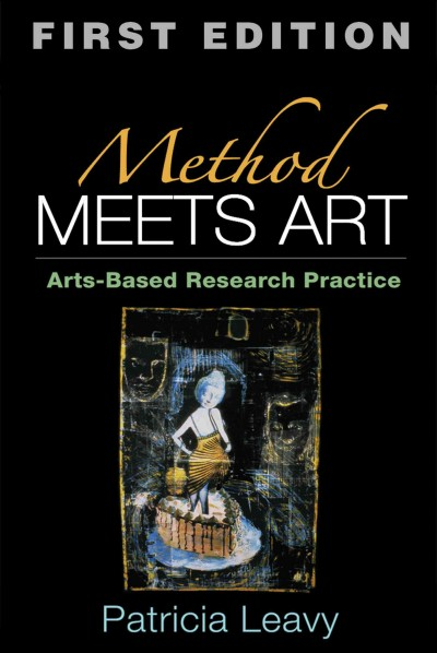 Method meets art : arts-based research practice /