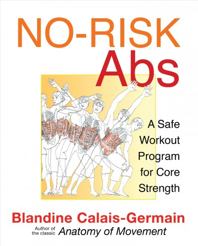 No-risk abs : a safe workout program for core strength /