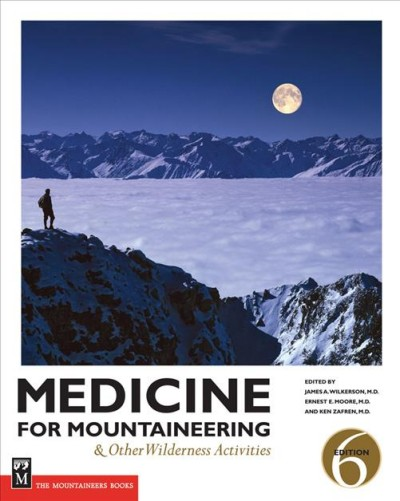 Medicine for mountaineering & other wilderness activities /