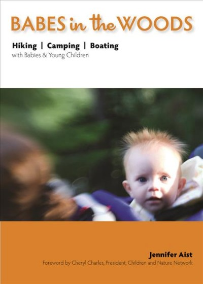 Babes in the woods : hiking, camping, boating with babies & young children /