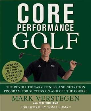 Core performance golf : the revolutionary training and nutrition program for success on and off the course /