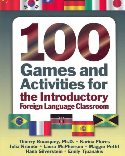 100 games & activities for the introductory foreign language classroom /