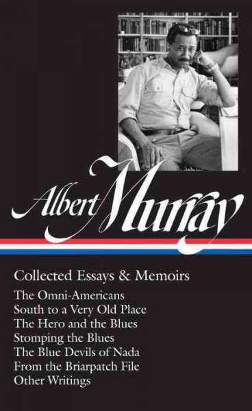 Albert Murray - Collected Essays & Memoirs