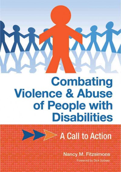 Combating violence & abuse of people with disabilities : a call to action /