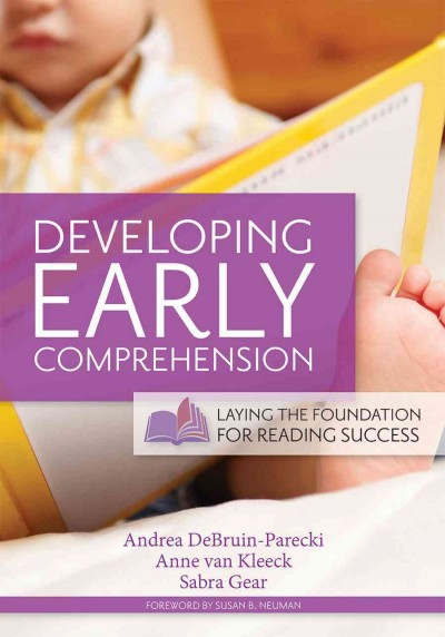 Developing early comprehension : laying the foundation for reading success /