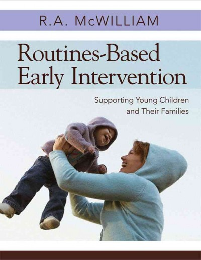 Routines-based early intervention : supporting young children and their families /