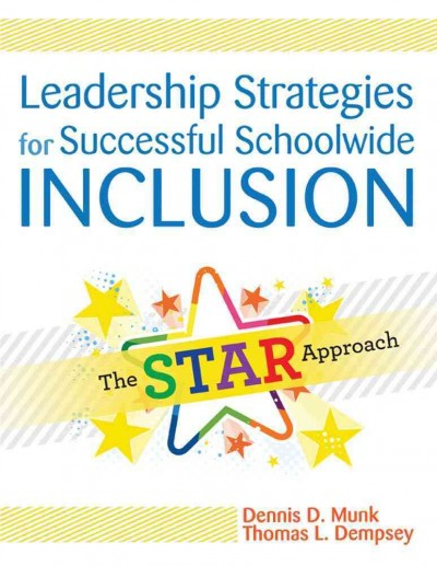 Leadership strategies for successful schoolwide inclusion : the STAR approach /