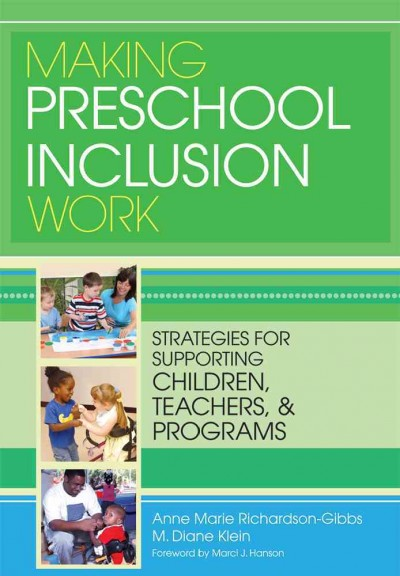 Making preschool inclusion work : strategies for supporting children, teachers, and programs /
