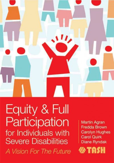 Equity and full participation for individuals with severe disabilities : a vision for the future /