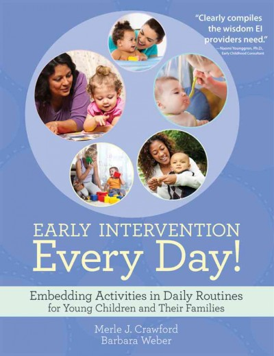 Early intervention every day! : embedding activities in daily routines for young children and their families /