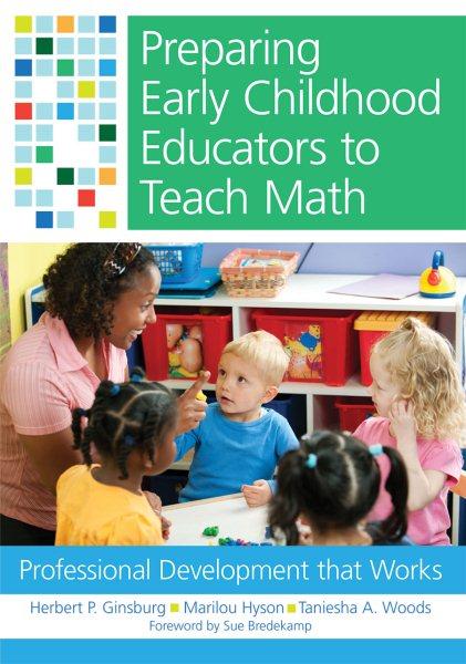 Preparing early childhood educators to teach math : professional development that works /