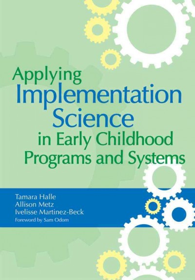 Applying implementation science in early childhood programs and systems /