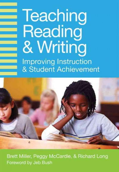 Teaching reading and writing : improving instruction and student achievement /