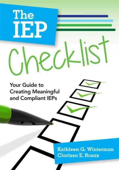 The IEP checklist : your guide to creating meaningful and compliant IEPs /
