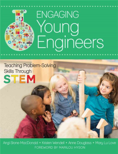 Engaging young engineers : teaching problem-solving skills through STEM /