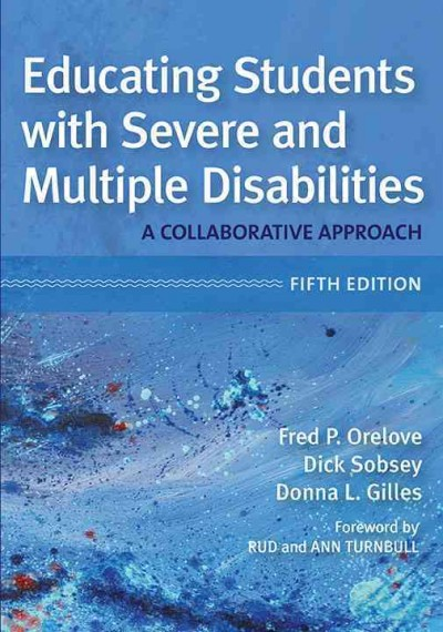 Educating students with severe and multiple disabilities : a collaborative approach /