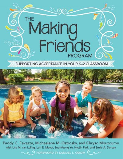 The making friends program : supporting acceptance in your K-2 classroom /