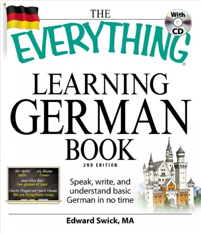 The everything learning German book : speak, write, and understand basic German in no time