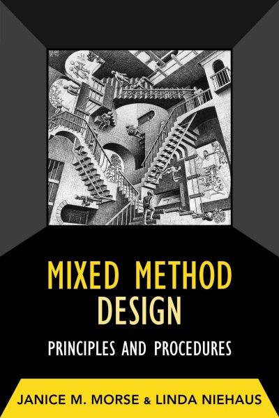 Mixed method design : principles and procedures /
