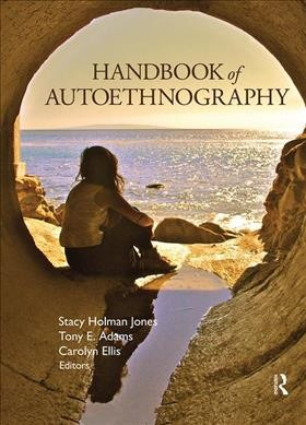 Handbook of autoethnography /