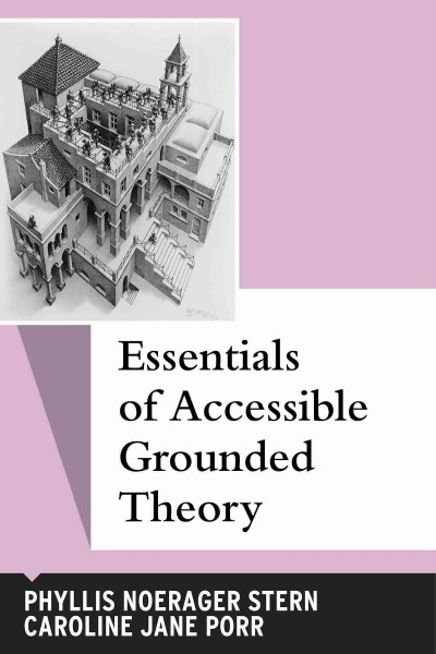 Essentials of accessible grounded theory /