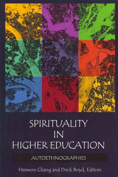Spirituality in higher education : autoethnographies /