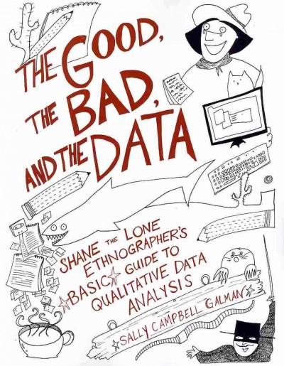 The good, the bad, and the data : Shane the Lone ethnographer