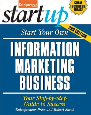Start your own information marketing business : : your step-by-step guide to success