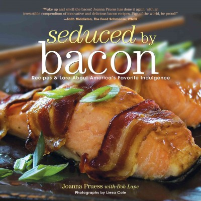 Seduced by bacon : recipes & lore about America