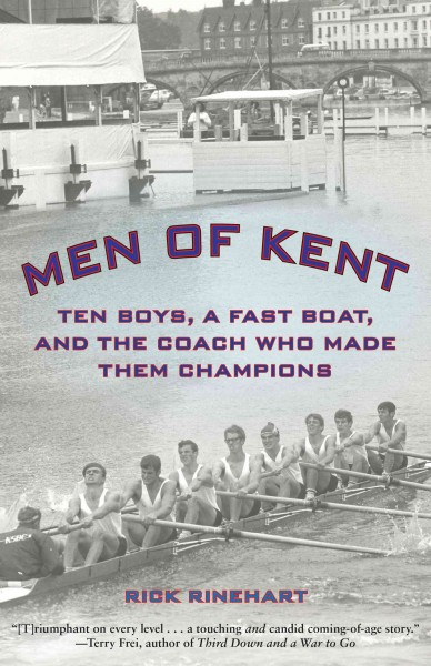 Men of Kent : ten boys, a fast boat, and the coach who made them champions /