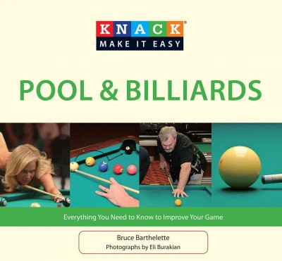 Knack pool & billiards : everything you need to know to improve your game /