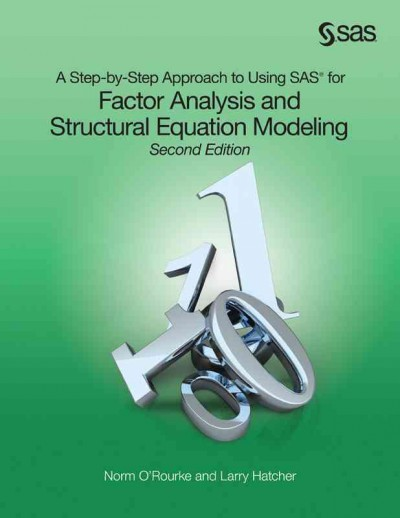A step-by-step approach to using SAS for factor analysis and structural equation modeling /