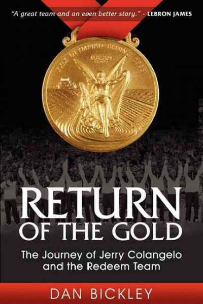 Return of the gold : the journey of Jerry Colangelo and the Redeem Team /