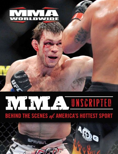 MMA unscripted : behind the scenes of America