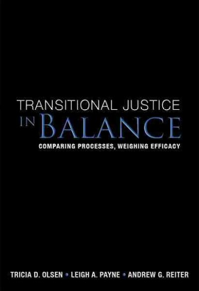 Transitional justice in balance : comparing processes, weighing efficacy