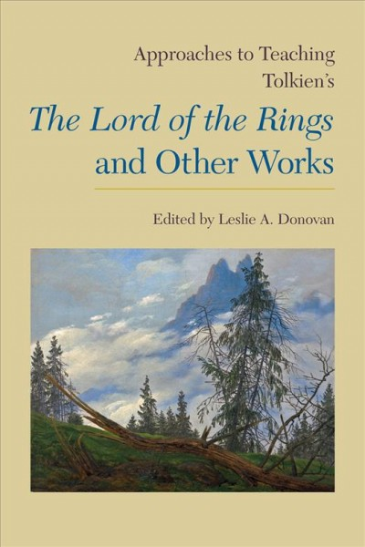 Approaches to Teaching Tolkien's Lord of the Rings and Other Works