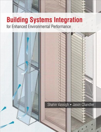 Building systems integration for enhanced environmental performance /