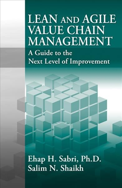 Lean and agile value chain management:a guide to the next level of improvement