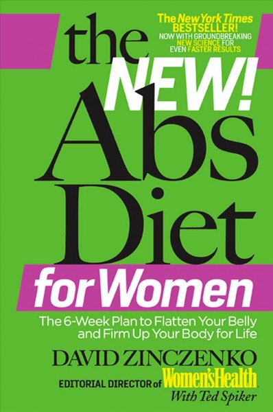 The new! abs diet for women : the 6-week plan to flatten your belly and firm up your body for life /