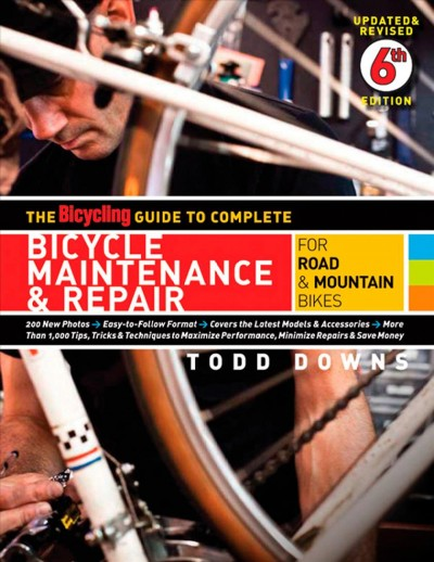 The bicycling guide to complete bicycle maintenance & repair : for road & mountain bikes /