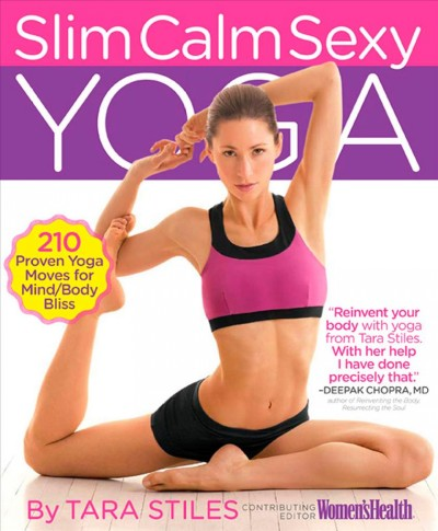Slim calm sexy yoga : 210 proven yoga moves for mind/body bliss /
