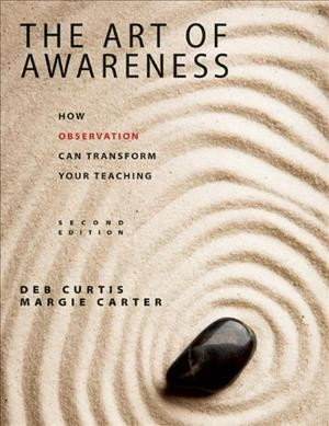 The art of awareness : how observation can transform your teaching /