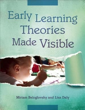 Early learning theories made visible /