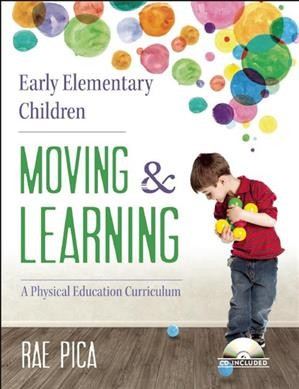 Early elementary children moving & learning : a physical education curriculum /