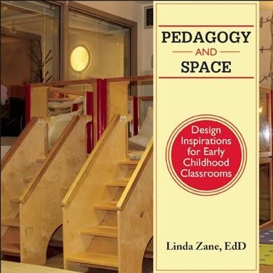Pedagogy and space : design inspirations for early childhood classrooms /