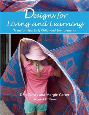 Designs for living and learning : : transforming early childhood environments